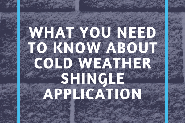 Cold Weather Shingle Application