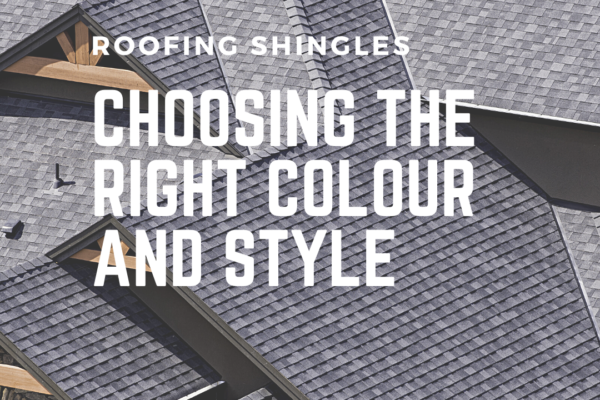 Roofing Shingles | Choosing the Right Colour and Style
